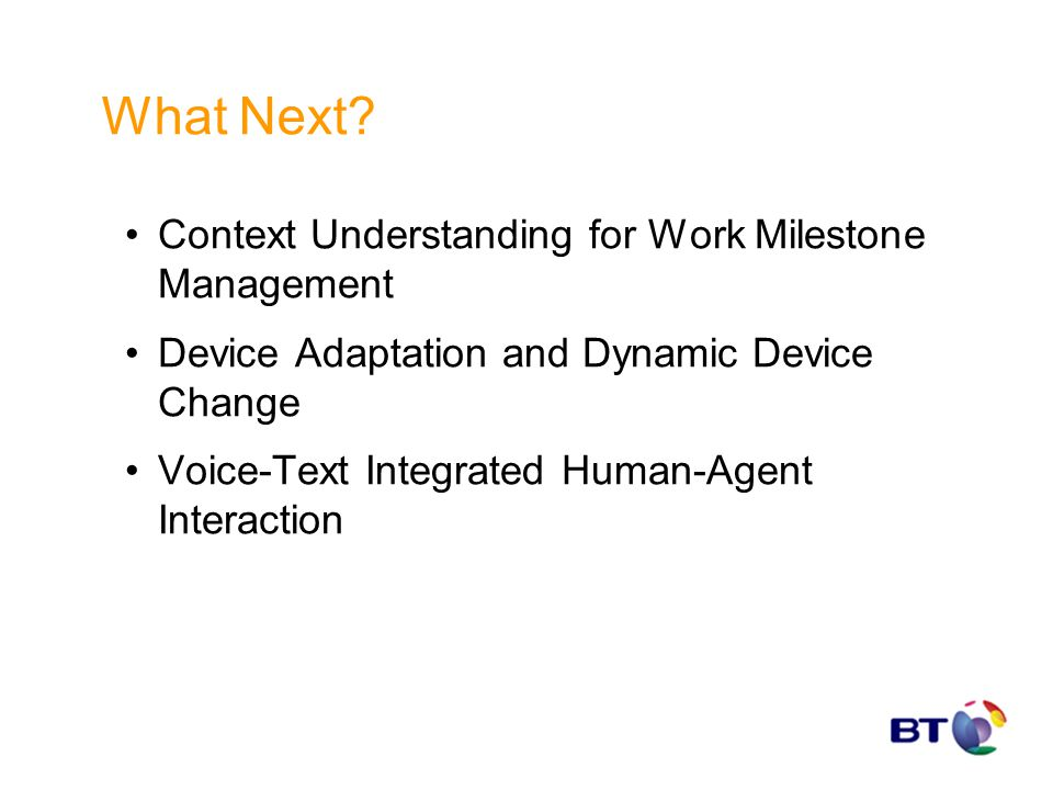 What Next? Context Understanding for Work Milestone Management Device Adaptation and Dynamic Device Change Voice-Text Integrated Human-Agent Interacti