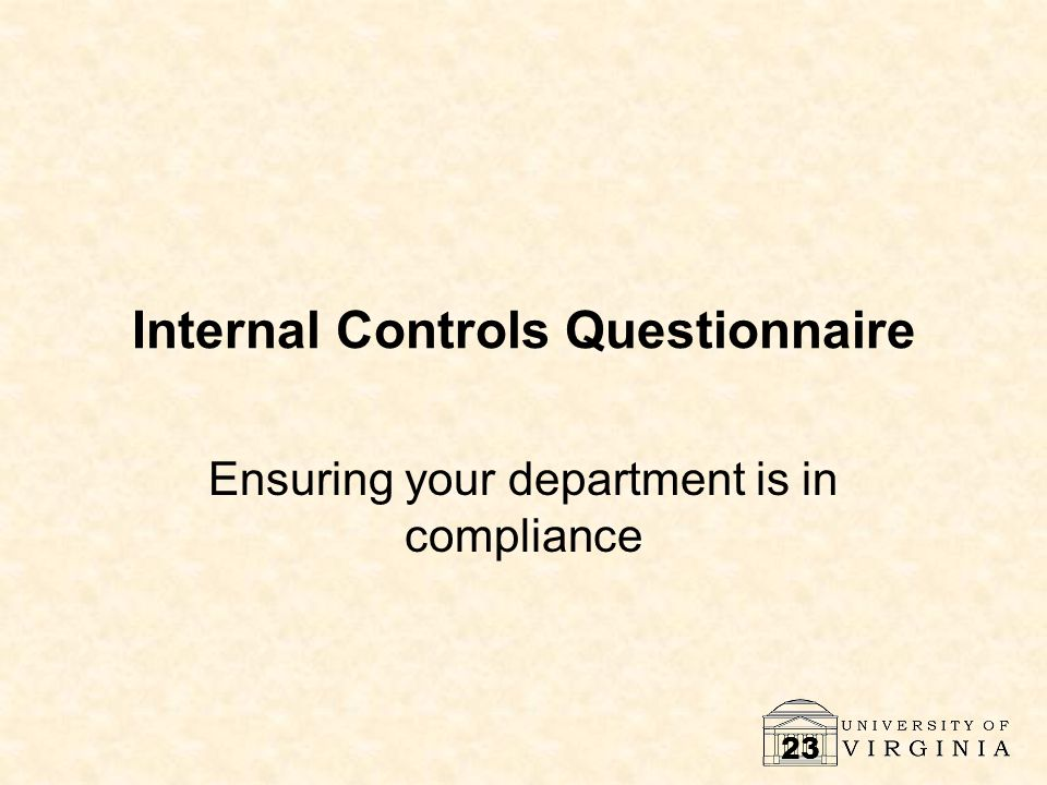 23 Internal Controls Questionnaire Ensuring your department is in compliance