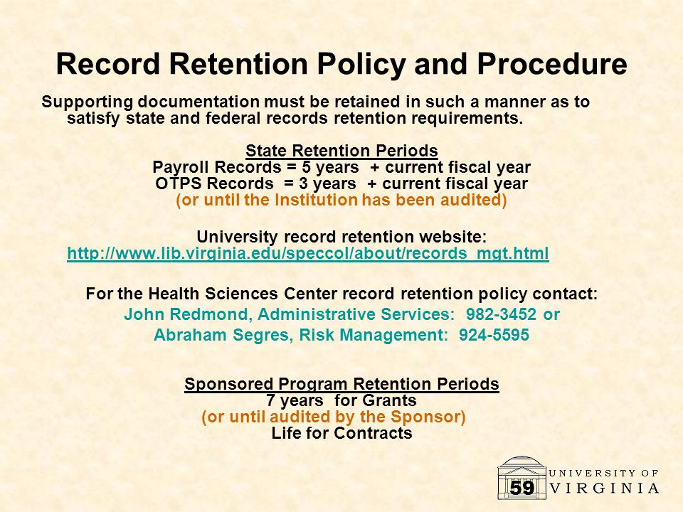 59 Record Retention Policy and Procedure Supporting documentation must be retained in such a manner as to satisfy state and federal records retention