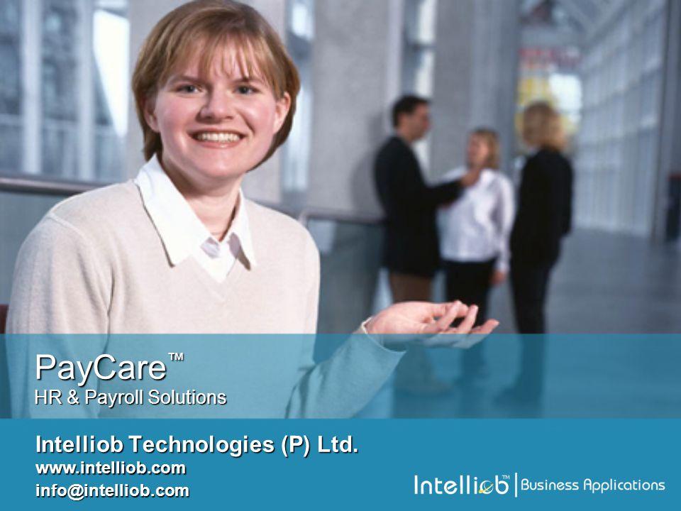 PayCare ™ HR & Payroll Solutions Intelliob Technologies (P) Ltd.