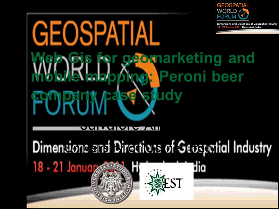 Web Gis for geomarketing and mobile mapping: Peroni beer company case study Salvatore Amaduzzi University of Udine (Italy )