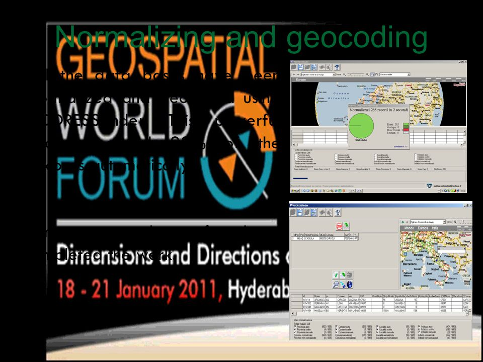 Normalizing and geocoding All the data bases have been normalized and geocoded using ADDRESSfinder. This powerful tool geocoded 98% of the records aut