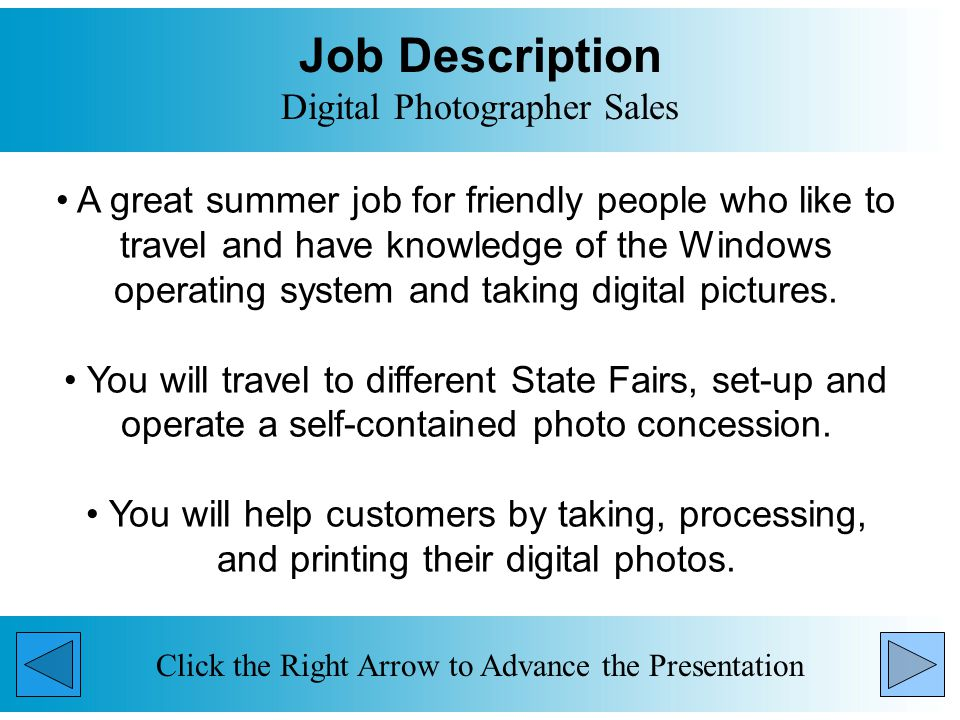 US Travel Map Digital Photographer Sales Click the Right Arrow to Advance the Presentation This job allows you the opportunity to travel to many of the stared cities on the map