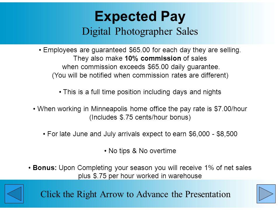 US Travel Schedule Digital Photographer Sales Click the Right Arrow to Advance the Presentation ALBUQUERQUE, NM COLUMBIA, SC DALLAS, TX DETROIT, MI FRESNO, CA MADISON, WI MIAMI, FL MILWAUKEE, WI ST.