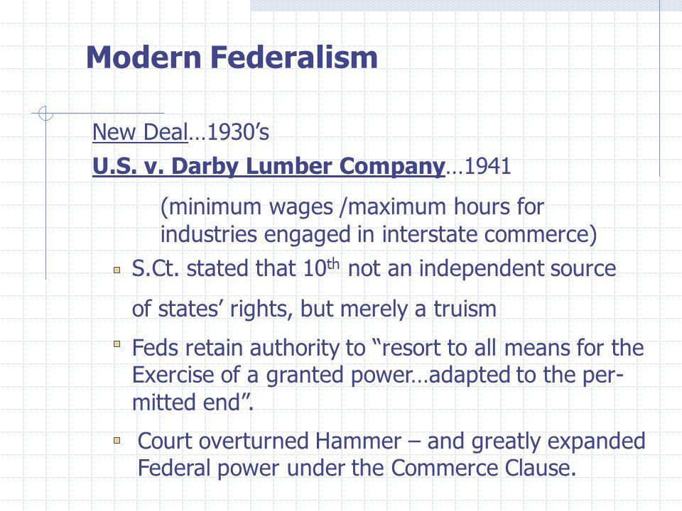 Modern Federalism New Deal…1930's U.S. v.