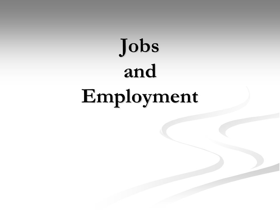 Jobs and Employment