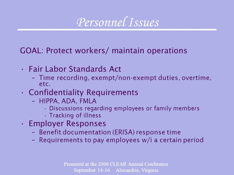 Presented at the 2006 CLEAR Annual Conference September 14-16 Alexandria, Virginia Personnel Issues GOAL: Protect workers/ maintain operations Fair La