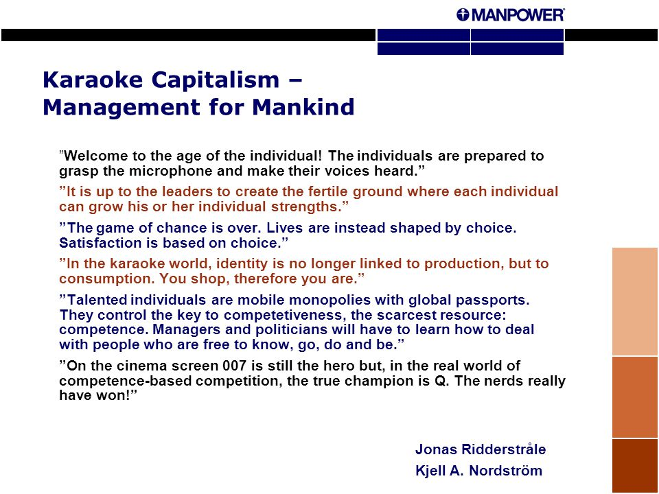 Karaoke Capitalism – Management for Mankind Welcome to the age of the individual.