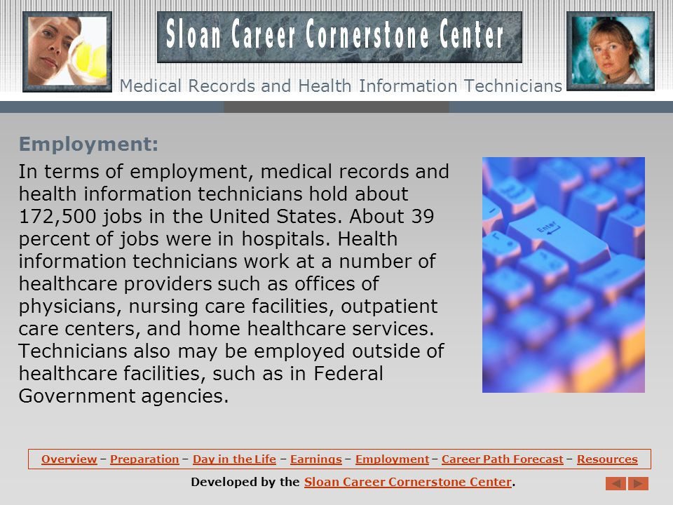 Employment: In terms of employment, medical records and health information technicians hold about 172,500 jobs in the United States.