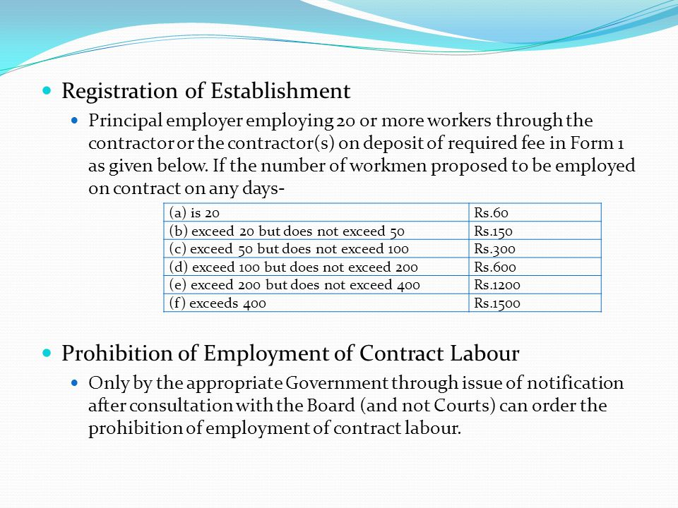 Registration of Establishment Principal employer employing 20 or more workers through the contractor or the contractor(s) on deposit of required fee i