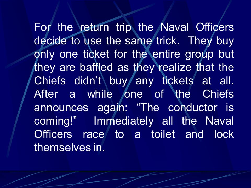 For the return trip the Naval Officers decide to use the same trick.