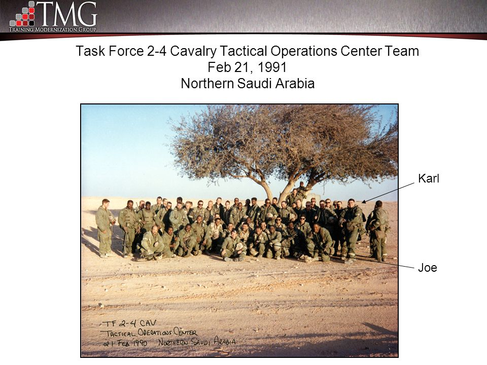Task Force 2-4 Cavalry Tactical Operations Center Team Feb 21, 1991 Northern Saudi Arabia Karl Joe