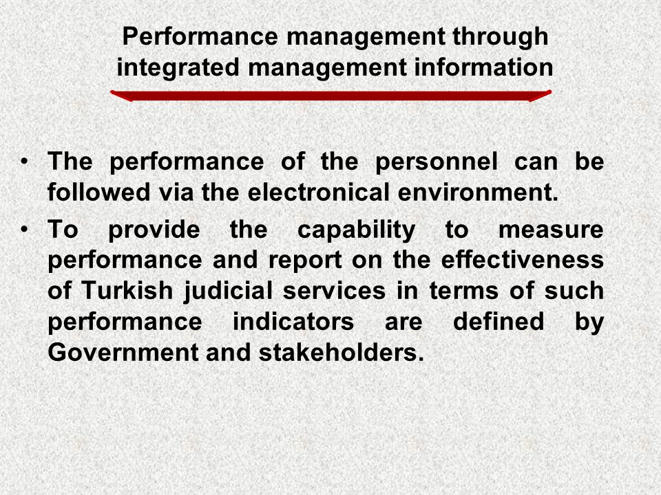 The performance of the personnel can be followed via the electronical environment. To provide the capability to measure performance and report on the