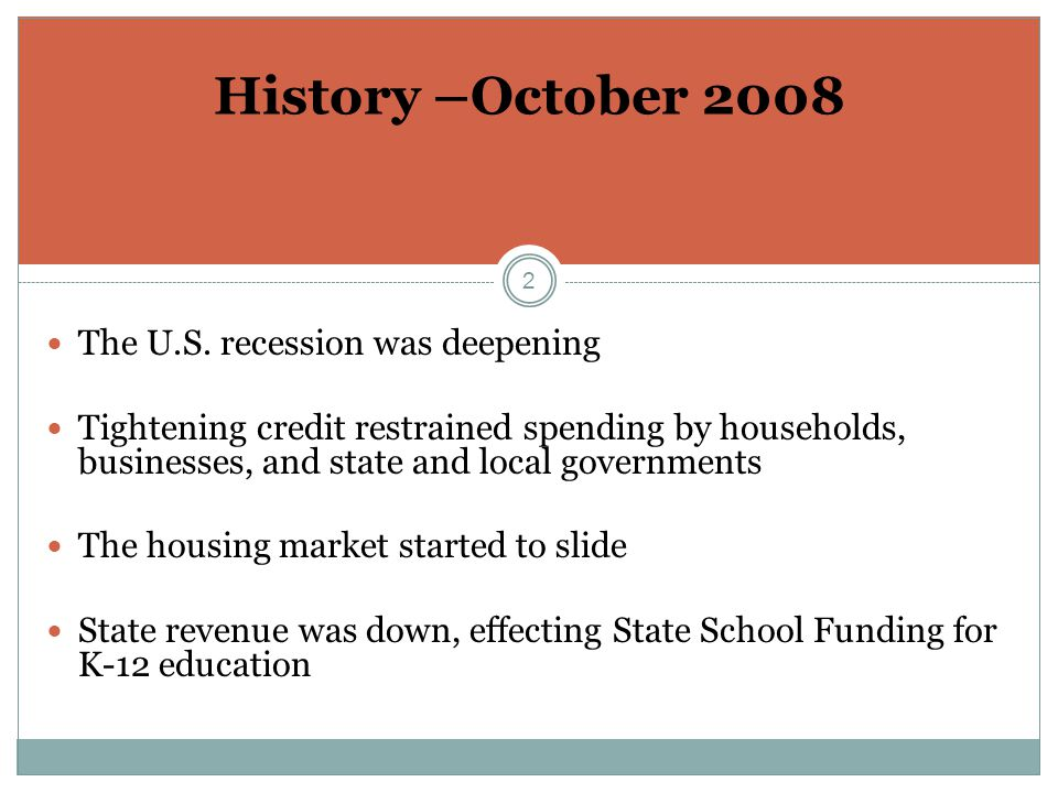 2 History –October 2008 The U.S.