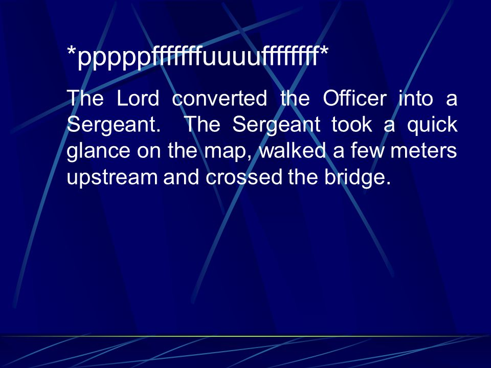*pppppfffffffuuuuffffffff* The Lord converted the Officer into a Sergeant.