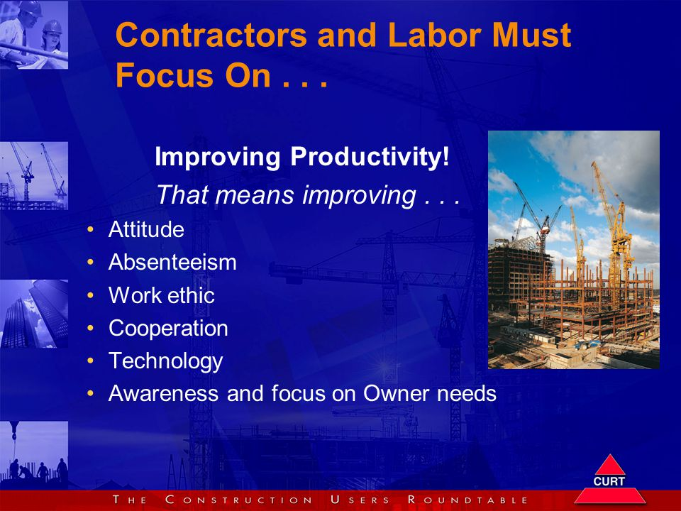 Contractors and Labor Must Focus On... Improving Productivity.