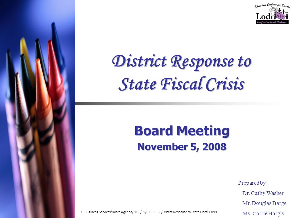 District Response to State Fiscal Crisis Board Meeting November 5, 2008 Prepared by: Dr.