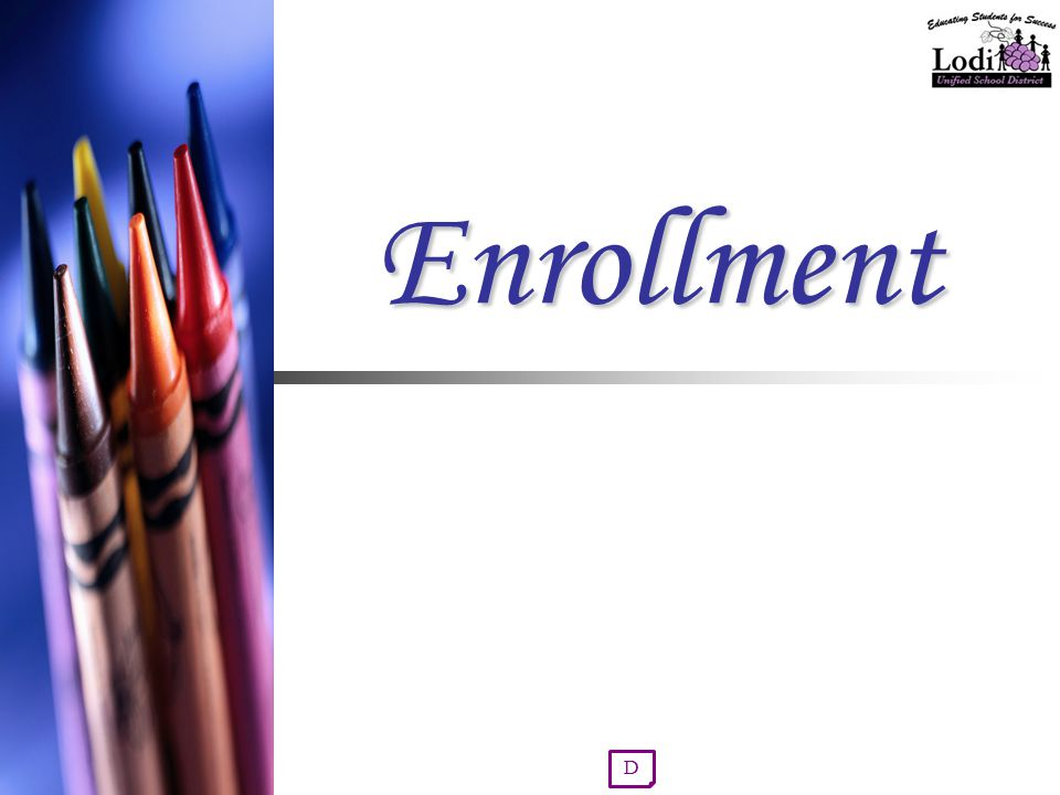 EnrollmentEnrollment D