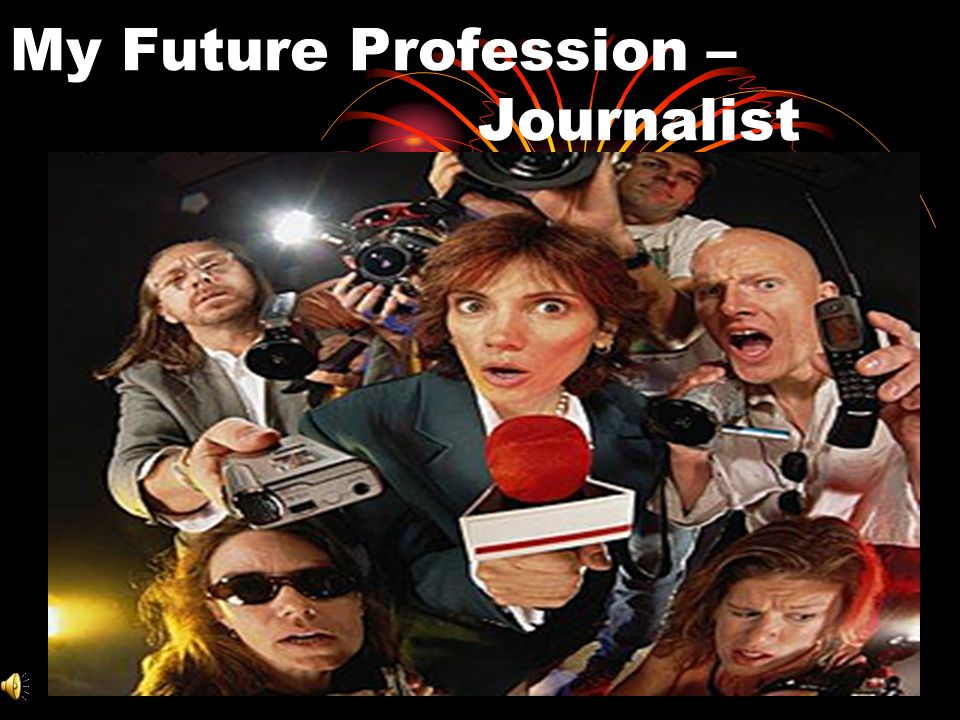 My Future Profession – Journalist