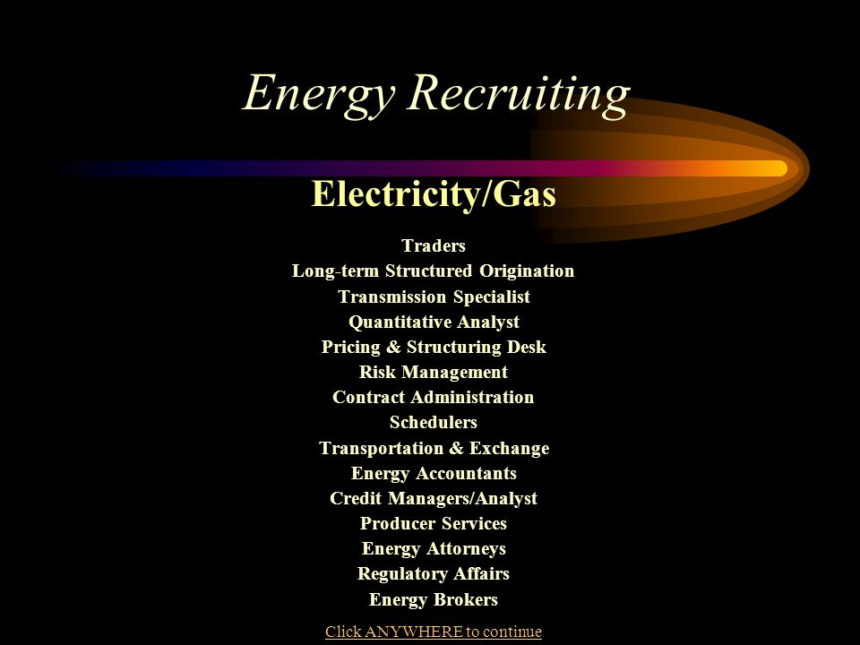 Energy Recruiting Electricity/Gas Traders Long-term Structured Origination Transmission Specialist Quantitative Analyst Pricing & Structuring Desk Ris