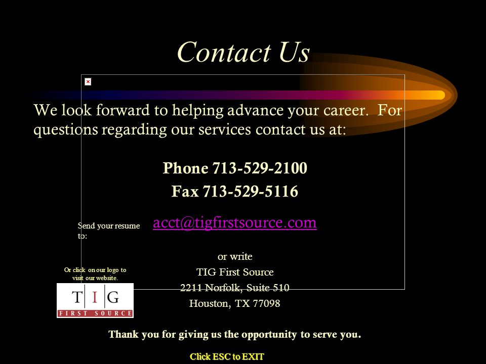 Contact Us We look forward to helping advance your career. For questions regarding our services contact us at: Phone 713-529-2100 Fax 713-529-5116 acc