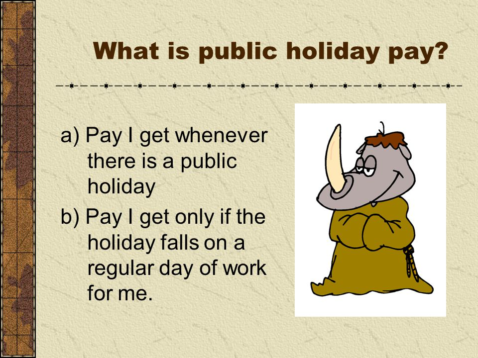 What is public holiday pay.