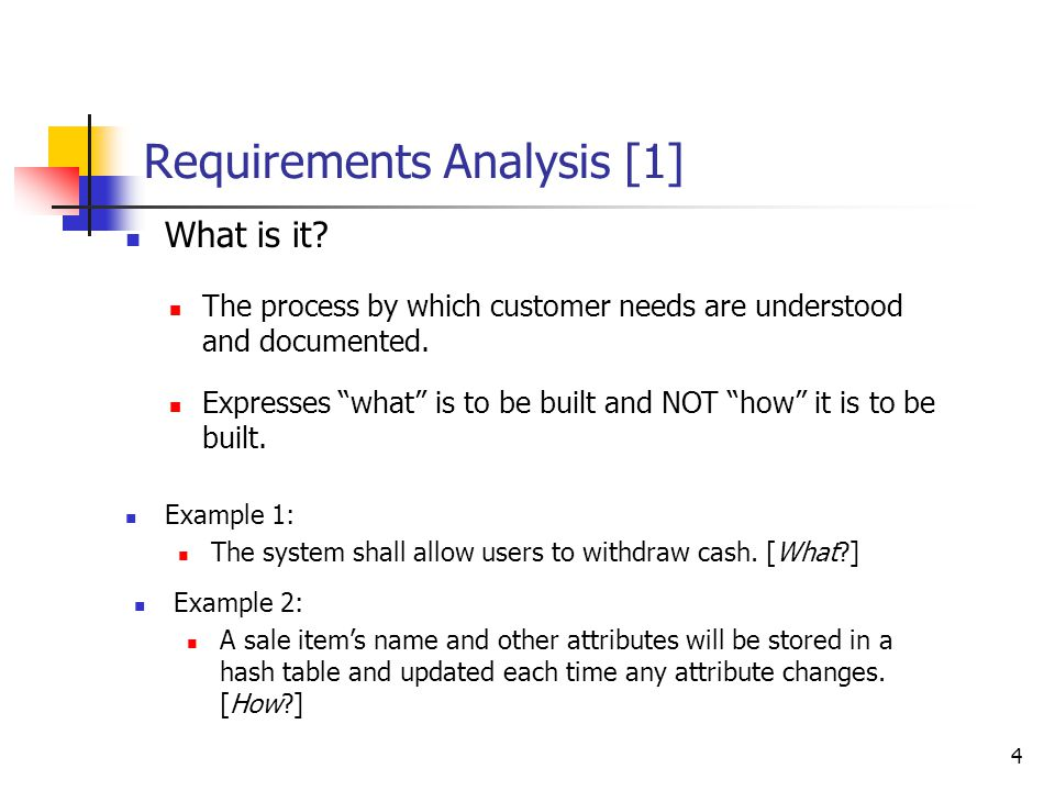 5 Requirements Analysis [2] C- and D-Requirements C-: Customer wants and needs; expressed in language understood by the customer.