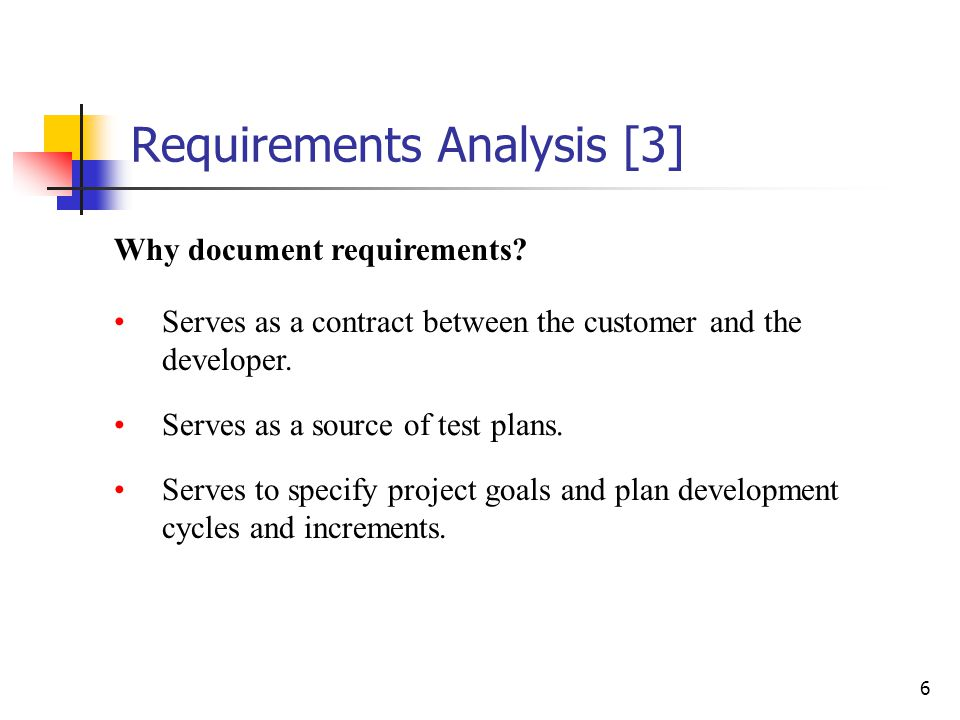 17 Requirements Analysis [11]  Completeness Self contained, no omissions.