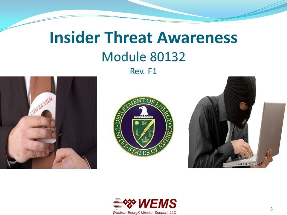 Insider Threat Awareness Module 80132 Rev. F1 3