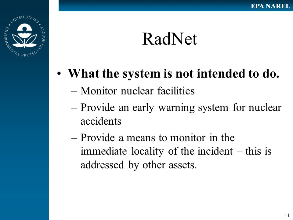 11 EPA NAREL RadNet What the system is not intended to do.