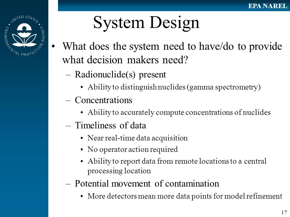 17 EPA NAREL System Design What does the system need to have/do to provide what decision makers need.