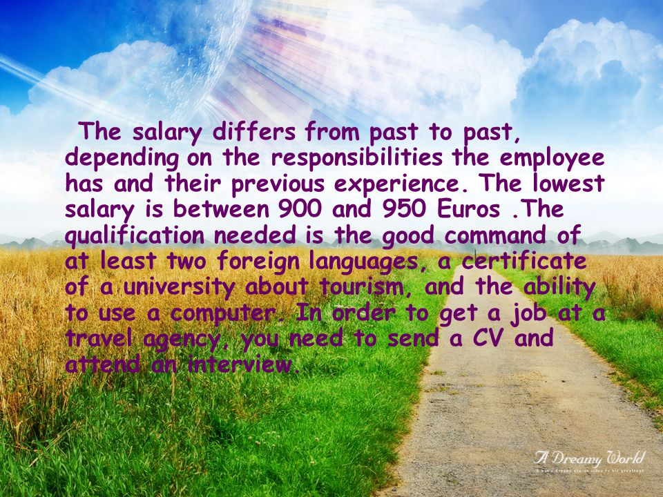 The salary differs from past to past, depending on the responsibilities the employee has and their previous experience.