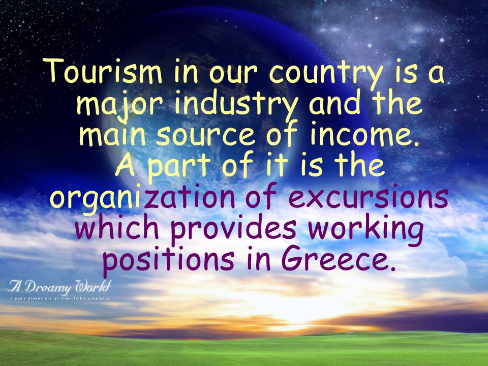 Jobs related to tourism are divided into four categories: Employees in airline companies Employees in shipping companies (anek lines) Tour guides Travel agents