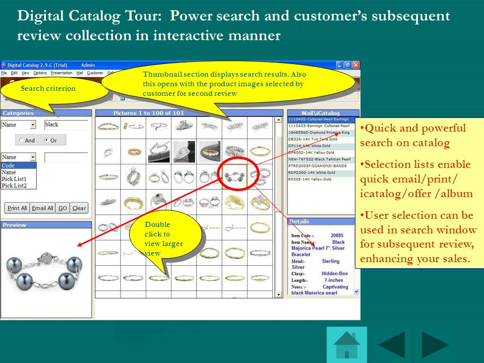 Digital Catalog Tour: Make it convenient for your customer to review product details and respond back to you !! Double click to view details upon fill