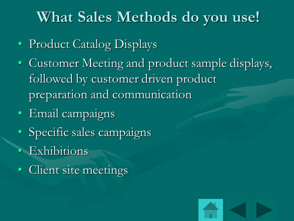 What Sales Methods do you use.