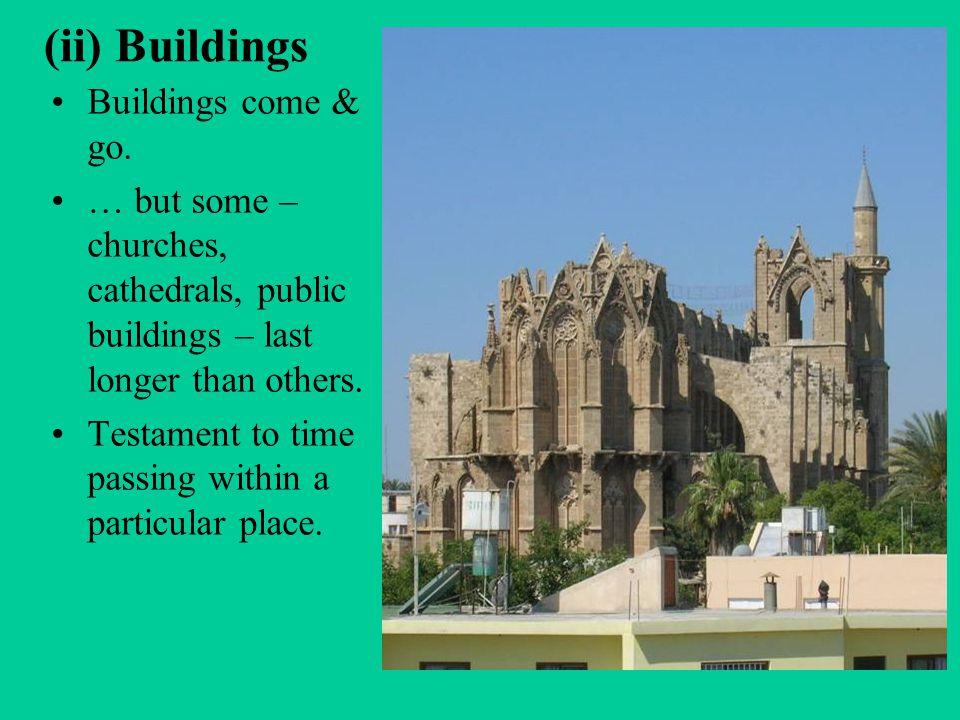 (ii) Buildings Buildings come & go.