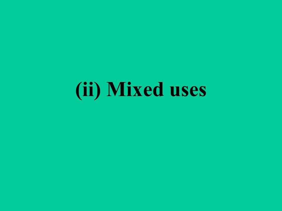 (ii) Mixed uses