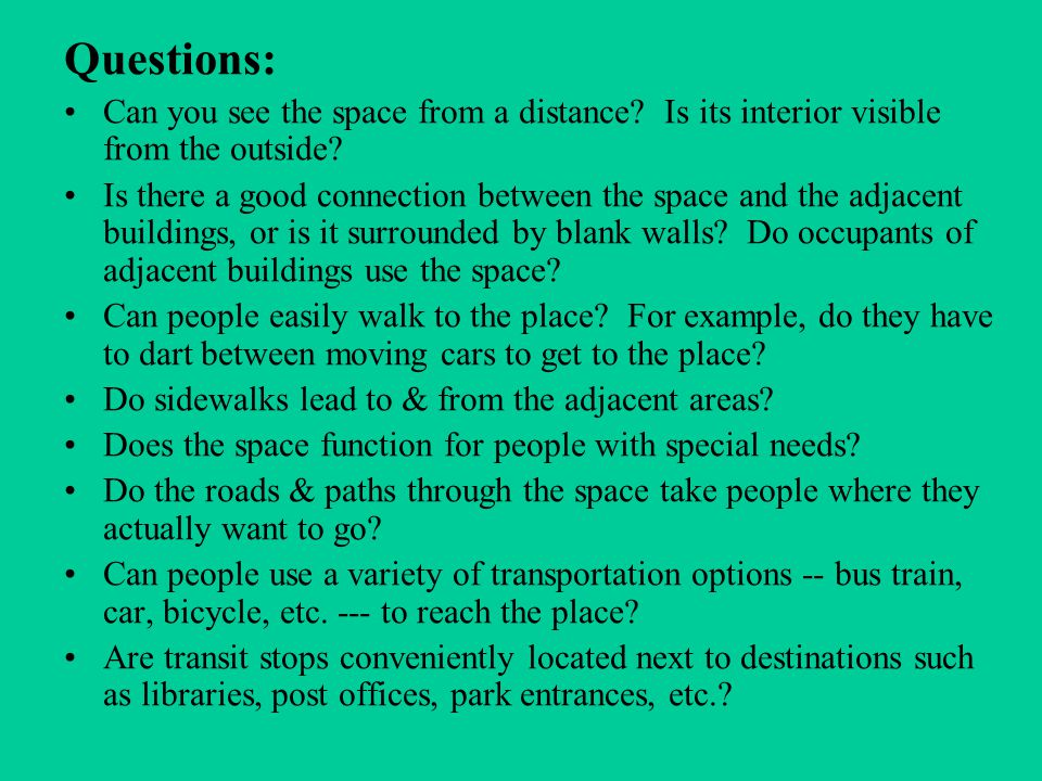 Questions: Can you see the space from a distance. Is its interior visible from the outside.