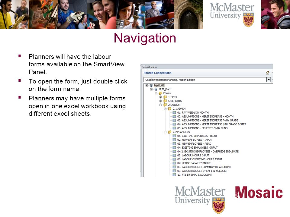 Navigation  Planners will have the labour forms available on the SmartView Panel.