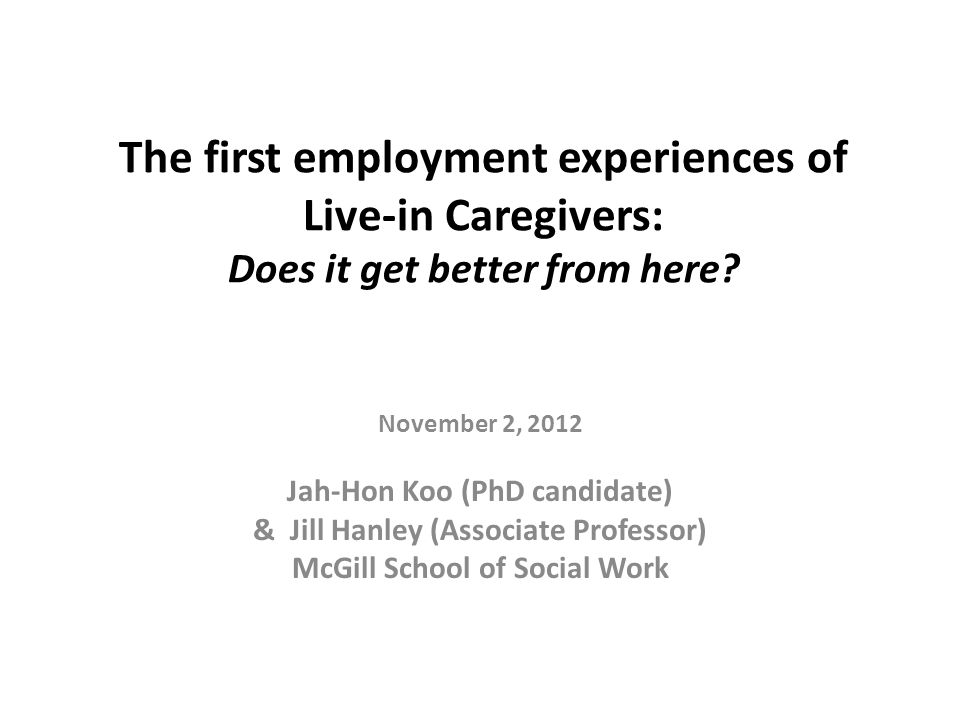 The first employment experiences of Live-in Caregivers: Does it get better from here.