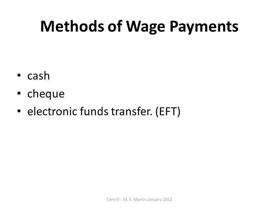 Methods of Wage Payments cash cheque electronic funds transfer.