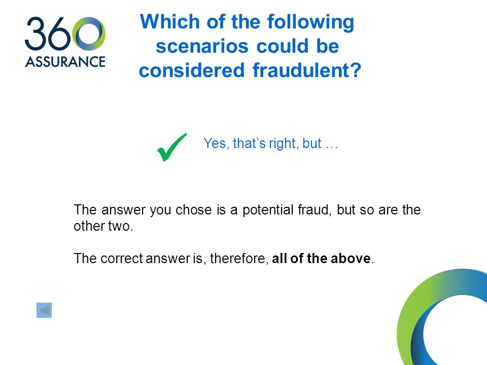 Internal Audit Consultancy Security Post Payment Verification IT Audit & Forensics Consultancy The answer you chose is a potential fraud, but so are the other two.