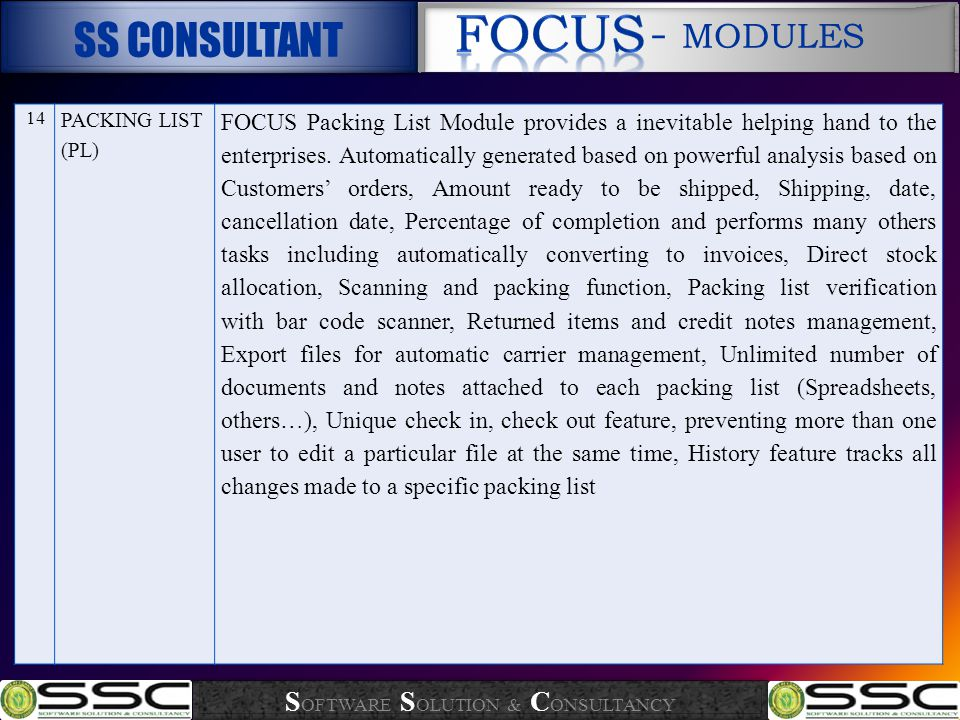 14 PACKING LIST (PL) FOCUS Packing List Module provides a inevitable helping hand to the enterprises.