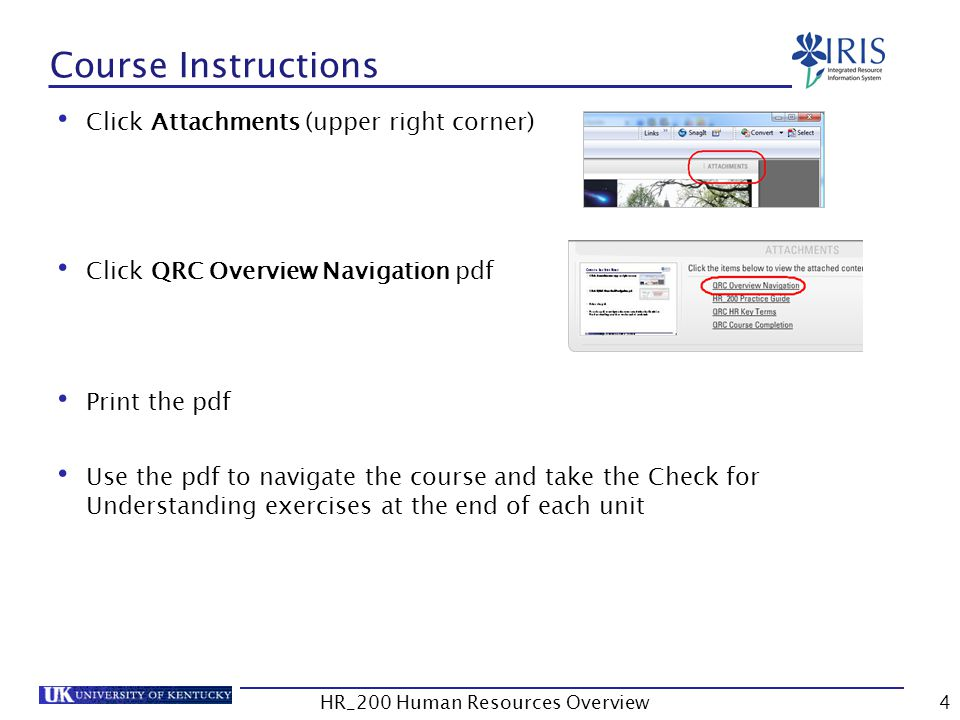 Course Instructions Click Attachments (upper right corner) Click QRC Overview Navigation pdf Print the pdf Use the pdf to navigate the course and take