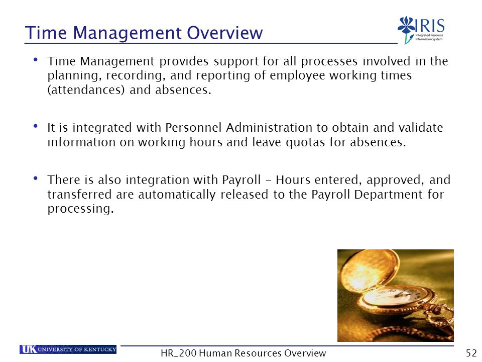 Time Management Overview Time Management provides support for all processes involved in the planning, recording, and reporting of employee working tim