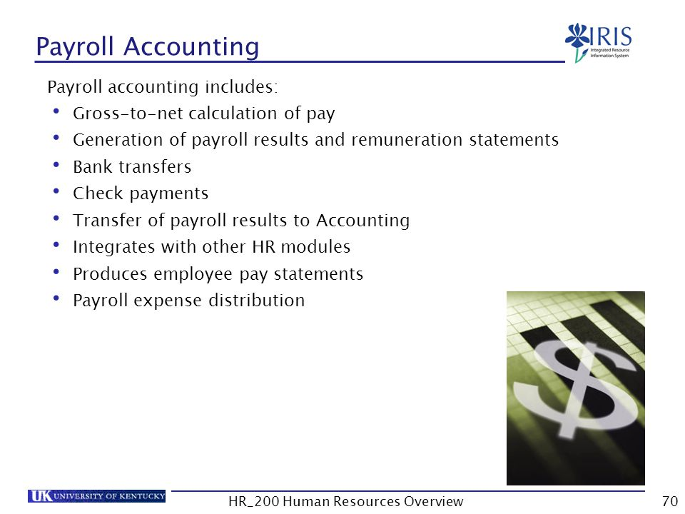 Payroll Accounting Payroll accounting includes: Gross-to-net calculation of pay Generation of payroll results and remuneration statements Bank transfe