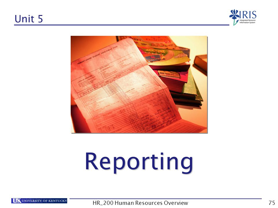 Unit 5 Reporting Reporting HR_200 Human Resources Overview75