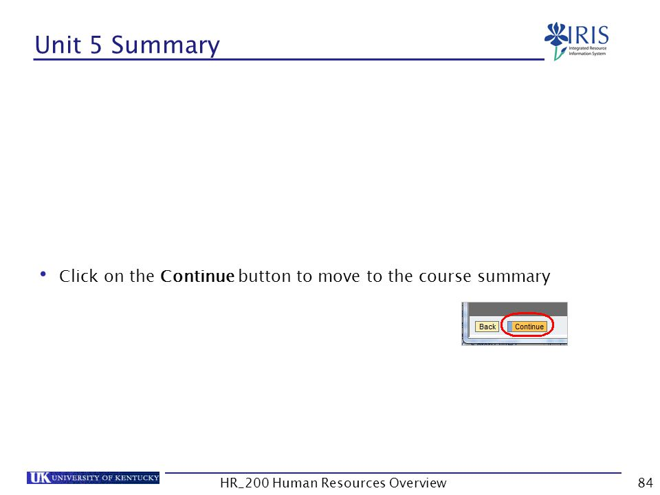 Unit 5 Summary Click on the Continue button to move to the course summary HR_200 Human Resources Overview84