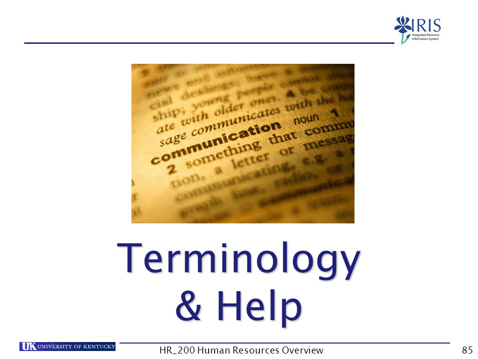 Terminology Terminology & Help HR_200 Human Resources Overview85