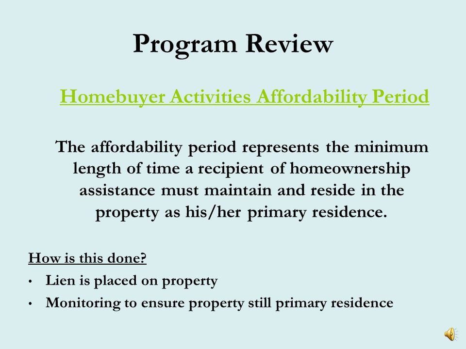 Program Review Homebuyer Activities  Acquisition of land for the development of single family homes.